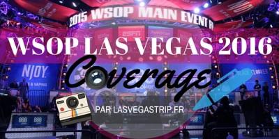 WSOP 2016 Las Vegas Live Coverage Lasvegastrip.fr